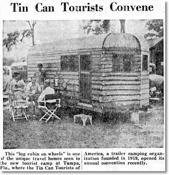 This log cabin on wheel is one of the unique travel homes seen in the new tourist camp at Tampa, Florida, where the Tin Can Tourists of America, a camping organization founded in 1919, opened its annual convention recently. The Boise City News, Boise City, Oklahoma, January 26, 1939